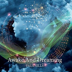 CD Awake and Dreaming - Paul Sills